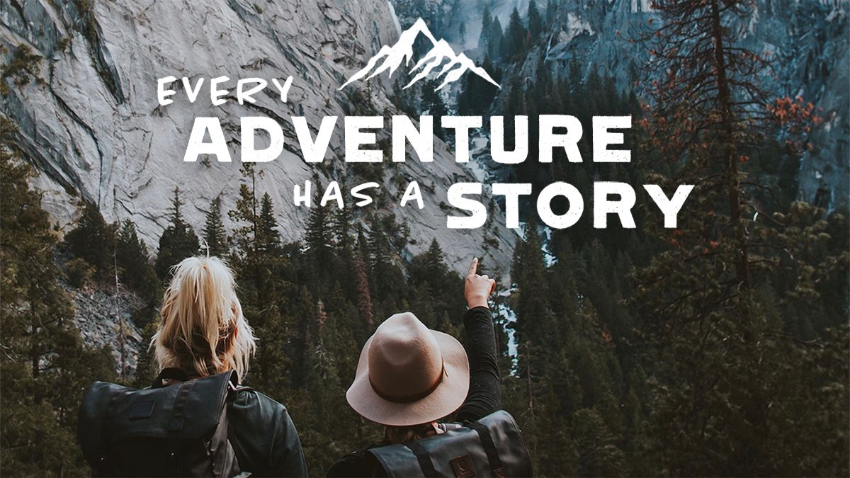 Every Adventure Has A Story